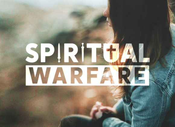 Spiritual Warfare: Lies We Believe (Part 2)