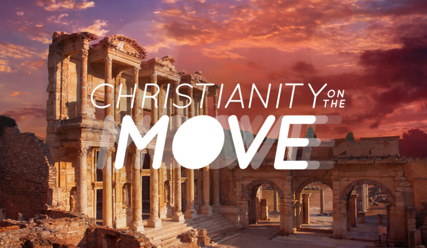 Christianity on the Move: When the Word of God Prevails