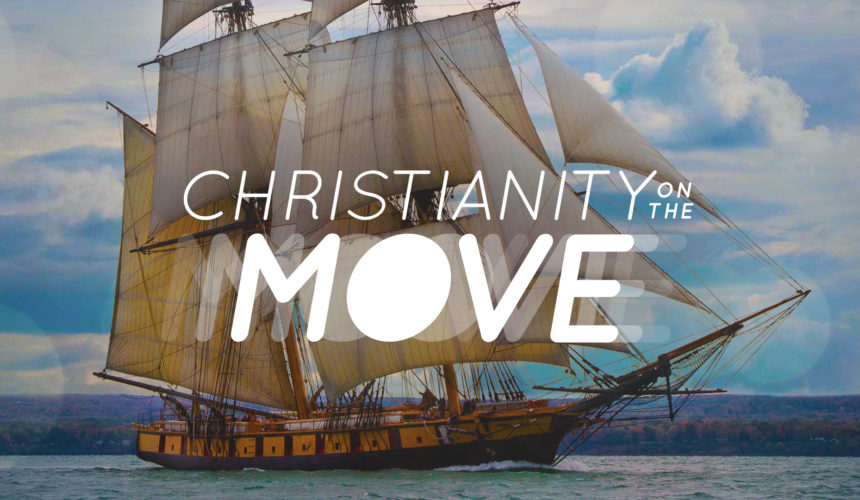 Christianity on the Move: Anchors Up